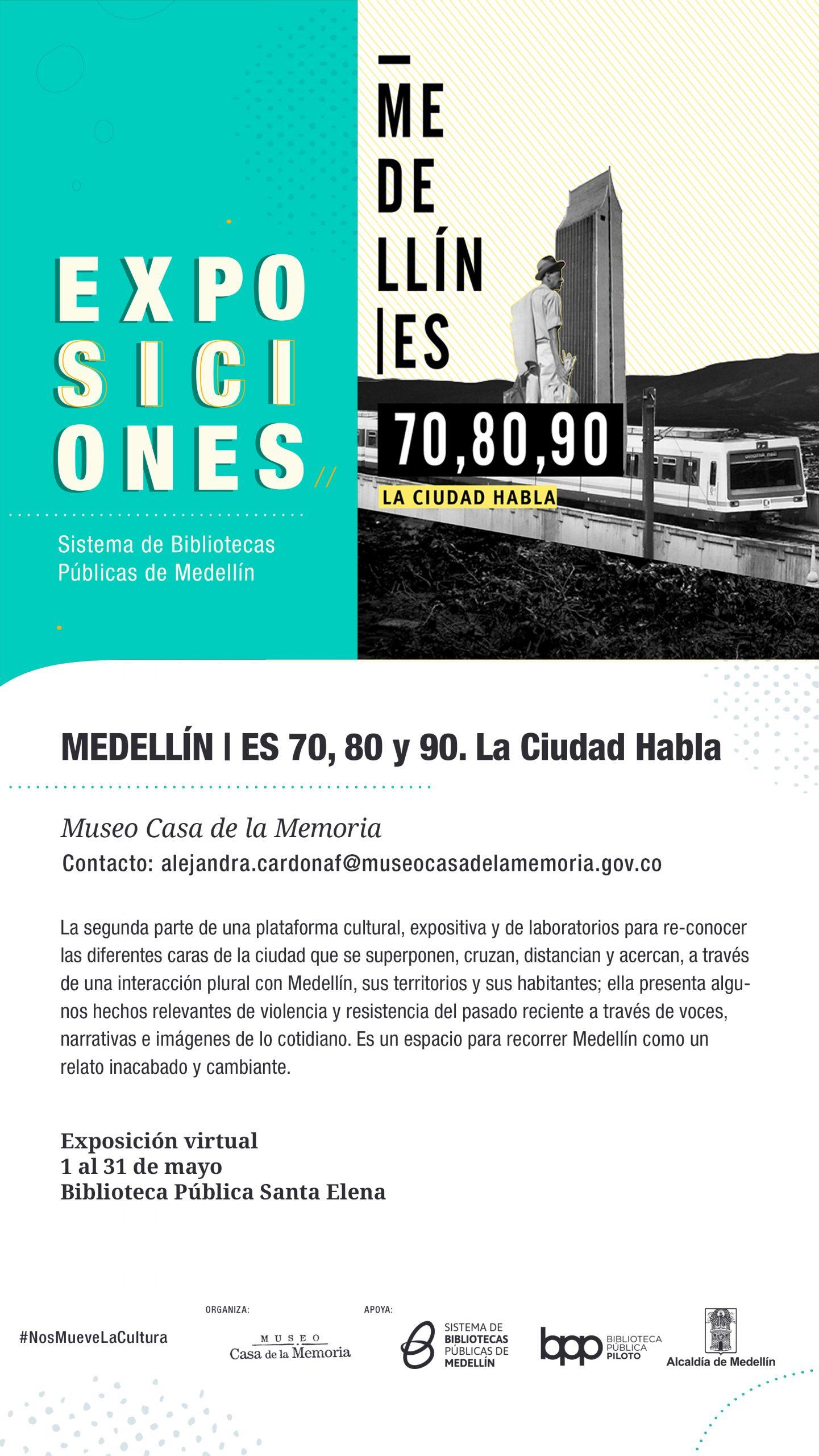 Imagen que contiene información sobre la exposición Medellín es 70,80,90