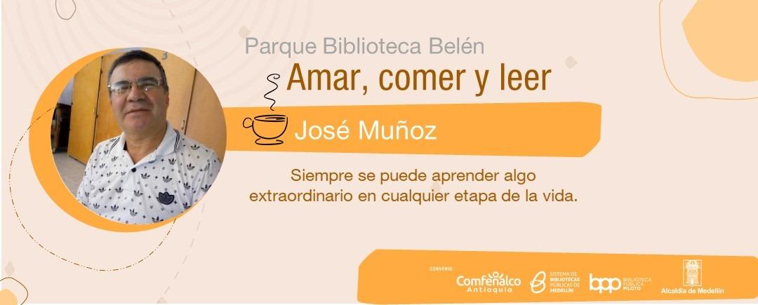 Amar, comer y leer – José Muñoz