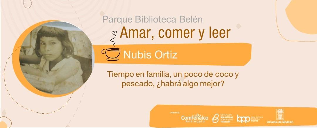 Amar, comer y leer – Nubis Ortíz