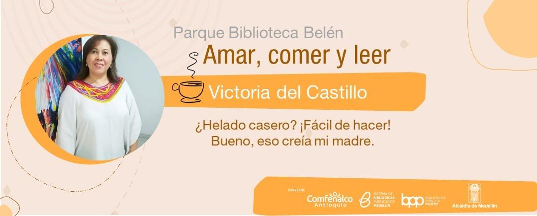 Amar, comer y leer - Victoria del Castillo