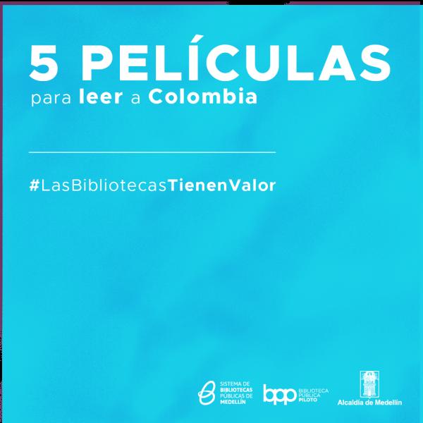 5 Películas para leer a Colombia